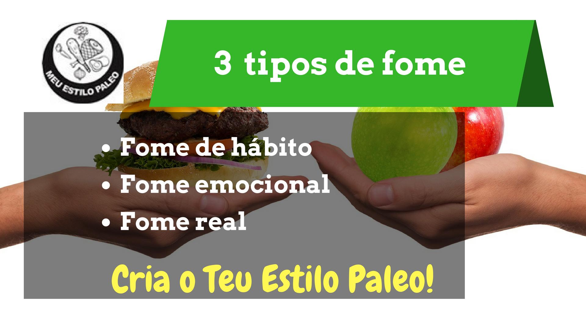 Conhece os 3 tipos de fome e descobre a tua