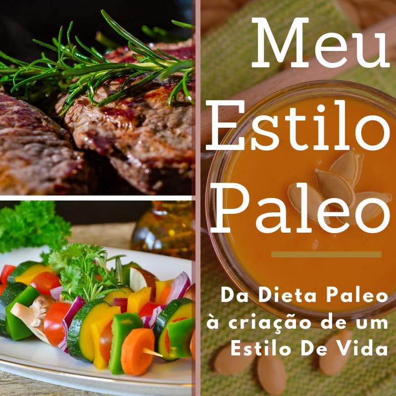 Dieta Paleo – a caminho do Meu Estilo Paleo