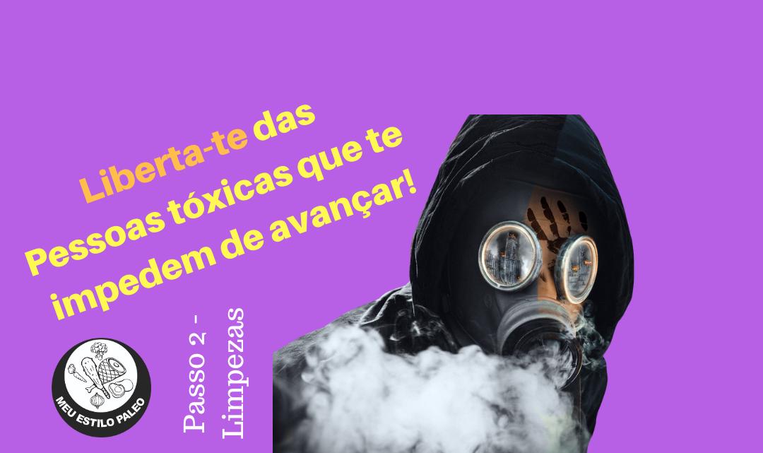 Limpeza: liberta-te de pessoas tóxicas